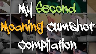 My Second Moaning Cumshot Compilation