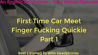 FIRST TIME CAR MEET FINGER FUCKING DOGGING - ASMR - EROTIC AUDIO FOR WOMEN