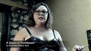 Dominatrix Mistress April - A lesson in punishment
