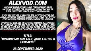 Hotkinkyjo ass talk, anal fisting & prolapse - 23.September
