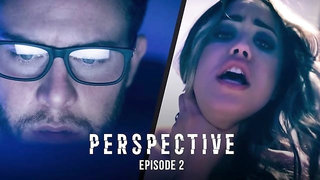 Perspective: Episode 2